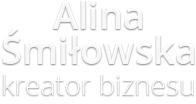Alina Śmiłowska - biznes designer
